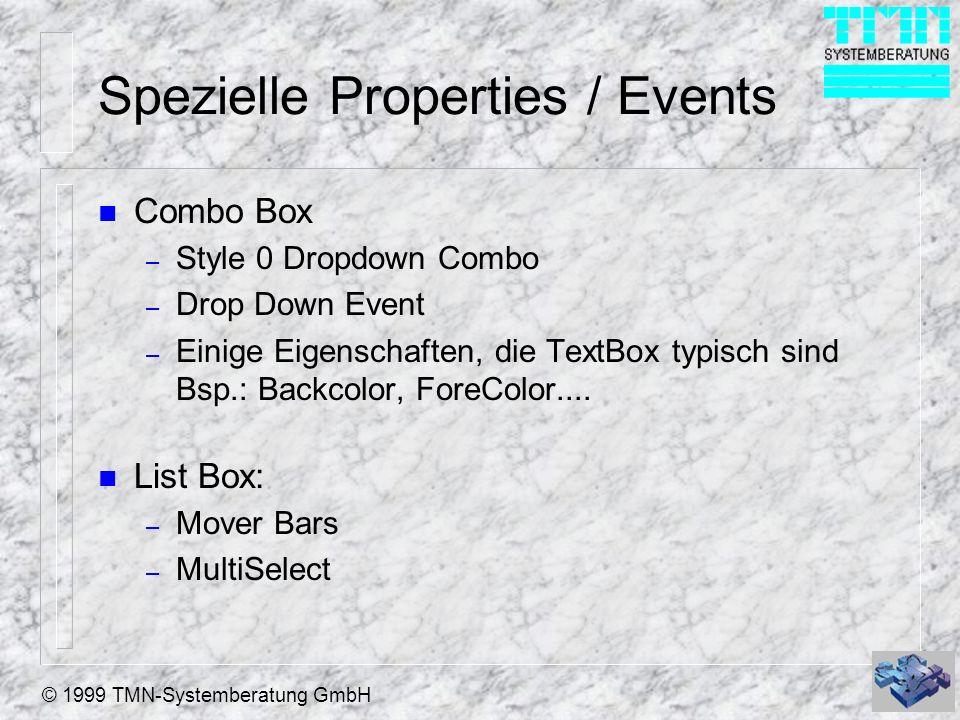 © 1999 TMN-Systemberatung GmbH Spezielle Properties / Events n Combo Box – Style 0 Dropdown Combo – Drop Down Event – Einige Eigenschaften, die TextBo