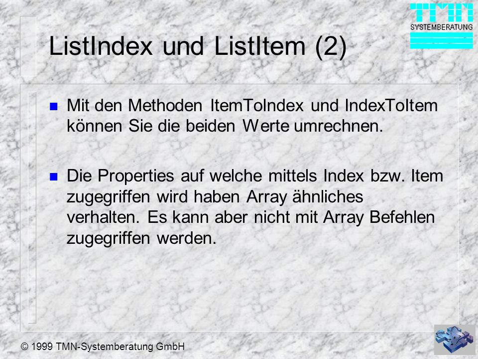 © 1999 TMN-Systemberatung GmbH DisplayValue n (Datentyp N oder C ) n Inhalt der ersten Spalte bzw.