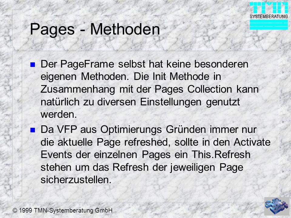© 1999 TMN-Systemberatung GmbH Pages - Methoden n Der PageFrame selbst hat keine besonderen eigenen Methoden. Die Init Methode in Zusammenhang mit der