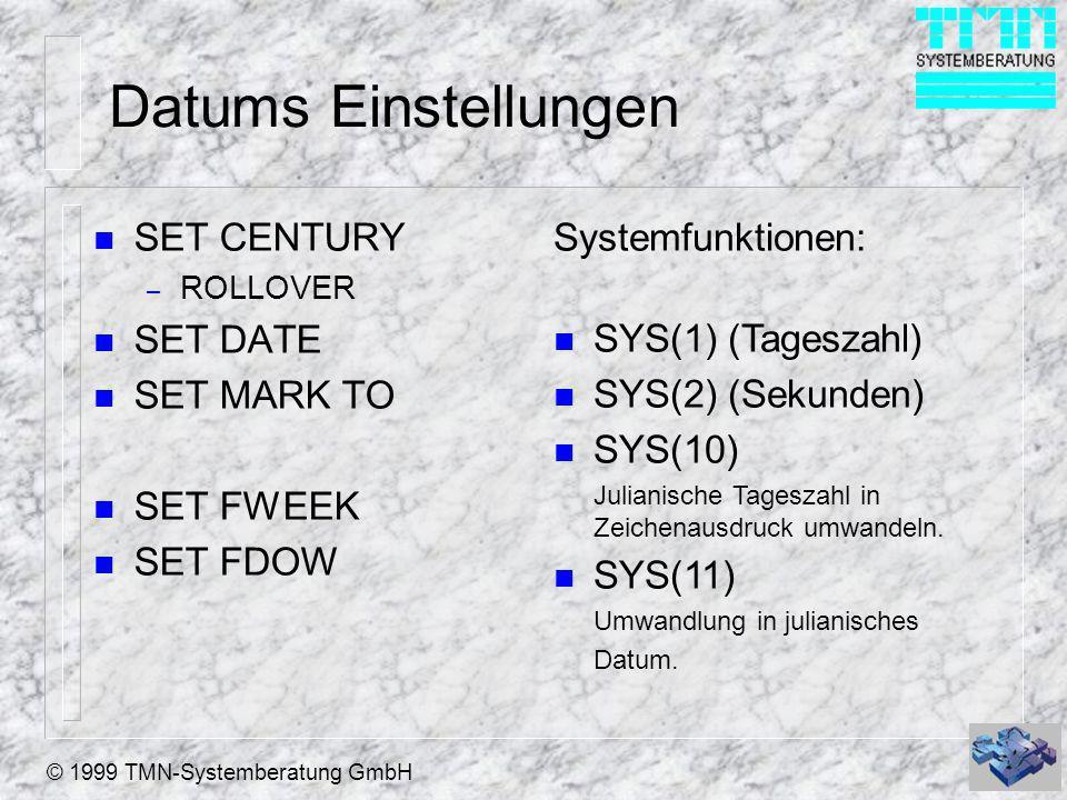 © 1999 TMN-Systemberatung GmbH Time/DateTime Funktionen n DATETIME( ) n TIME() (String) n SECONDS( ) – Sekunden seit Mitternacht n SET SECONDS n SEC( ) .