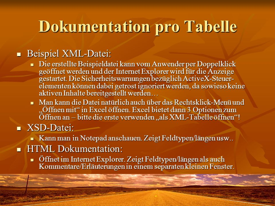 Dokumentation pro Tabelle Beispiel XML-Datei: Beispiel XML-Datei: Die erstellte Beispieldatei kann vom Anwender per Doppelklick geöffnet werden und de