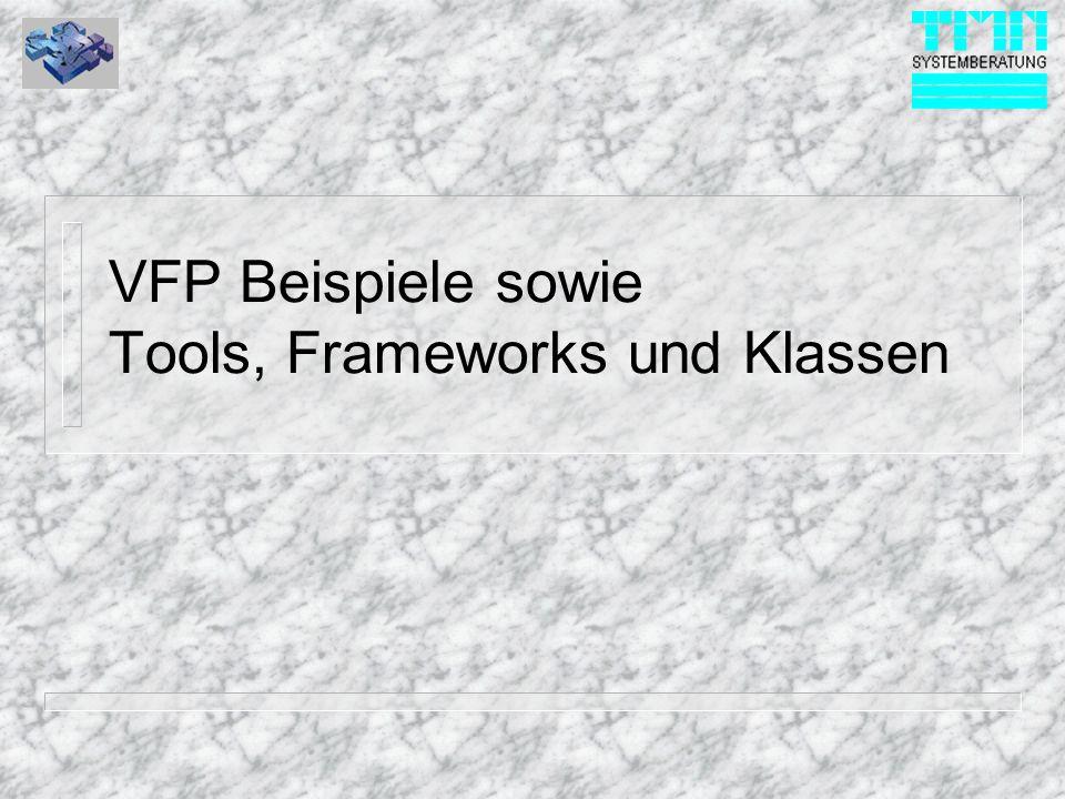 VFP Beispiele sowie Tools, Frameworks und Klassen