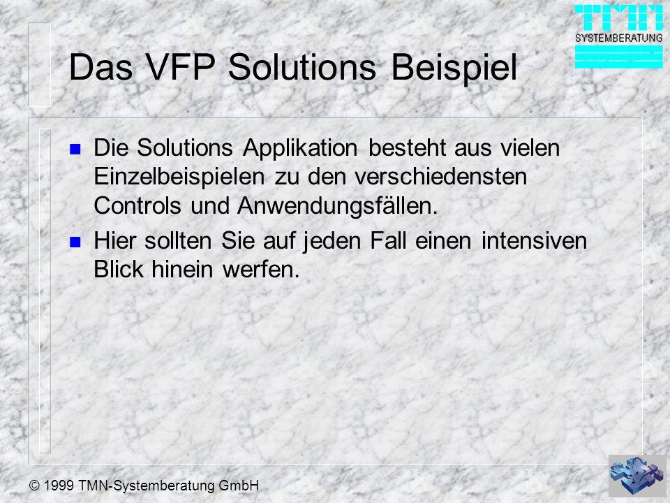 © 1999 TMN-Systemberatung GmbH Neue Ideen und Anregungen n Die meisten Informationen, Anregungen und neuen Ideen erhalten Sie auf der Visual FoxPro Konferenz (DEVCON) Diese findet einmal jährlich in Frankfurt statt.