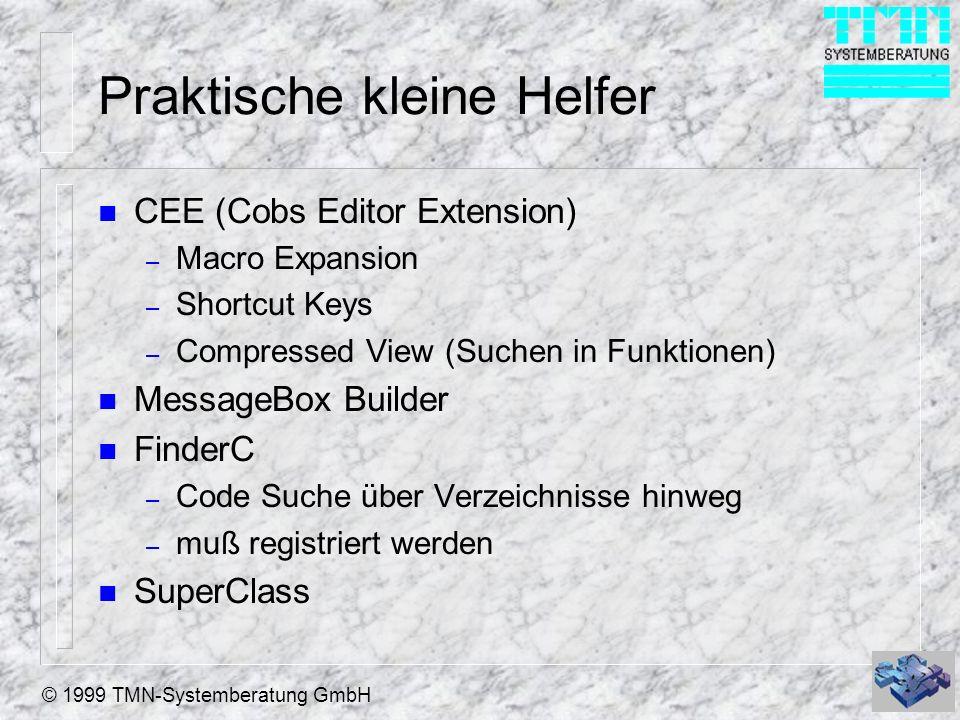 © 1999 TMN-Systemberatung GmbH Praktische kleine Helfer n CreateForm – Erzeugen von Forms welche auf eine beliebige Klasse basieren.