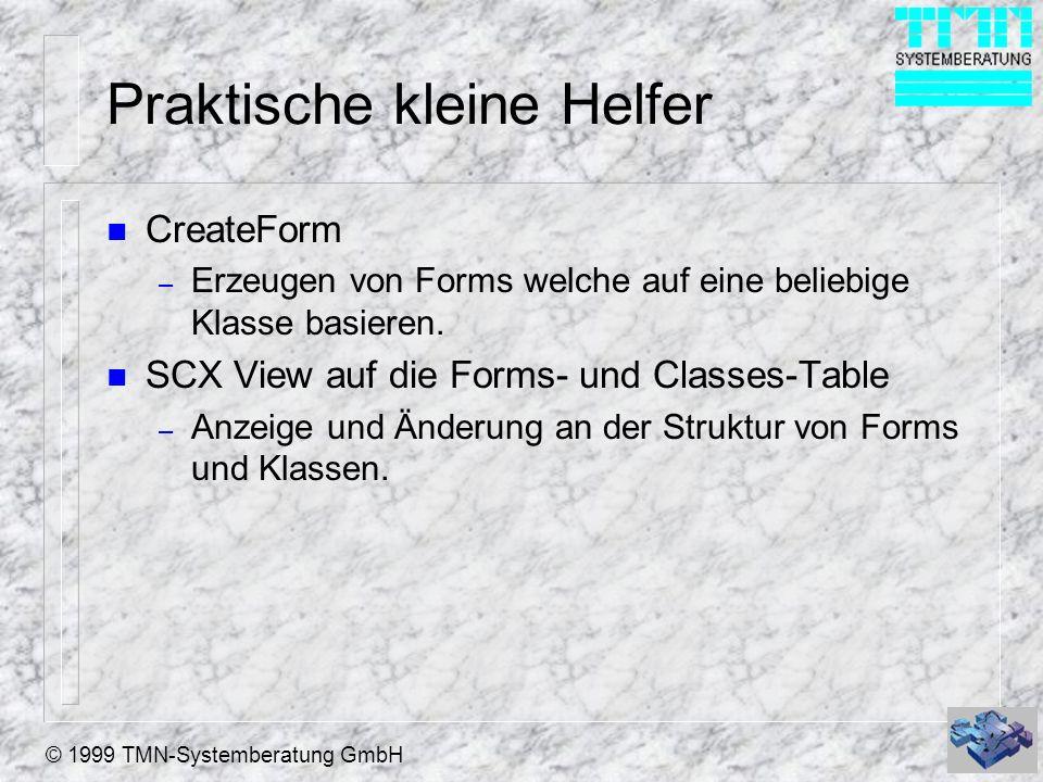 © 1999 TMN-Systemberatung GmbH XCASE n Tool für die komplette Datenmodellierung n gute Dokumentationsmöglichkeiten n Two Way Tool XCASE - VFP - XCASE n Demoversion vorhanden n zu beziehen über Prolib