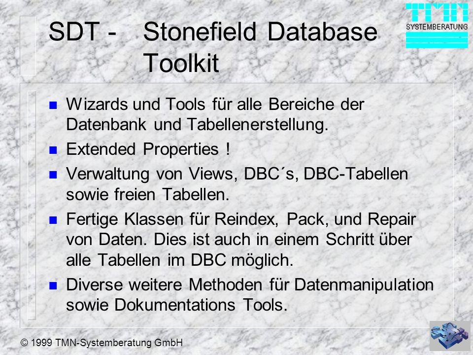 © 1999 TMN-Systemberatung GmbH SDT -Stonefield Database Toolkit n Wizards und Tools für alle Bereiche der Datenbank und Tabellenerstellung.