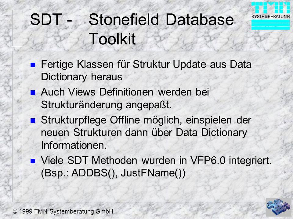© 1999 TMN-Systemberatung GmbH SDT -Stonefield Database Toolkit n Das komplette Tool wird im QuellCode ausgeliefert, so daß eigene Erweiterungen problemlos möglich sind.