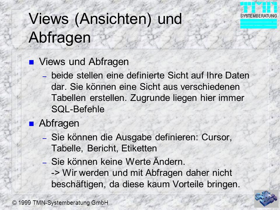 © 1999 TMN-Systemberatung GmbH Views n Views – Sie können Werte ändern und in die Original Tabellen zurückschreiben.