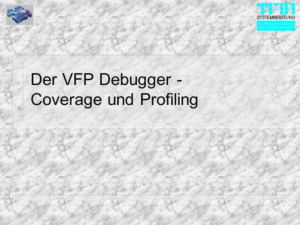 Der VFP Debugger - Coverage und Profiling