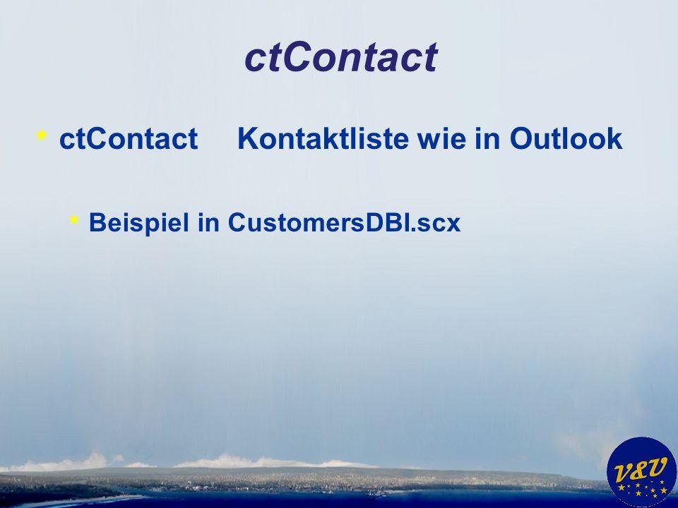 ctContact * ctContactKontaktliste wie in Outlook * Beispiel in CustomersDBI.scx