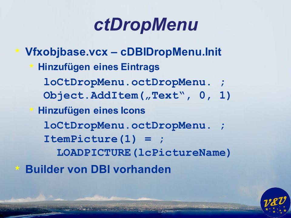 ctDropMenu * Vfxobjbase.vcx – cDBIDropMenu.Init * Hinzufügen eines Eintrags loCtDropMenu.octDropMenu.