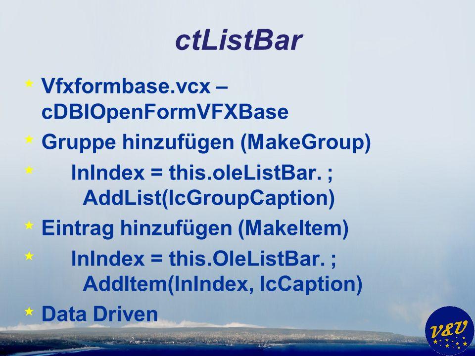 ctListBar * Vfxformbase.vcx – cDBIOpenFormVFXBase * Gruppe hinzufügen (MakeGroup) * lnIndex = this.oleListBar.