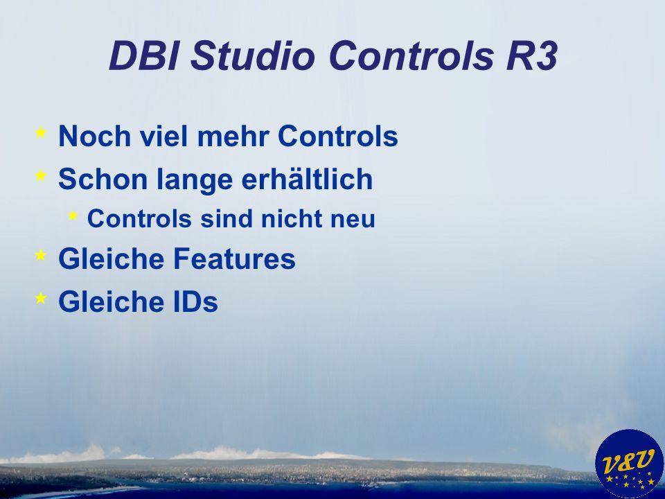 DBI Studio Controls R3 * Noch viel mehr Controls * Schon lange erhältlich * Controls sind nicht neu * Gleiche Features * Gleiche IDs