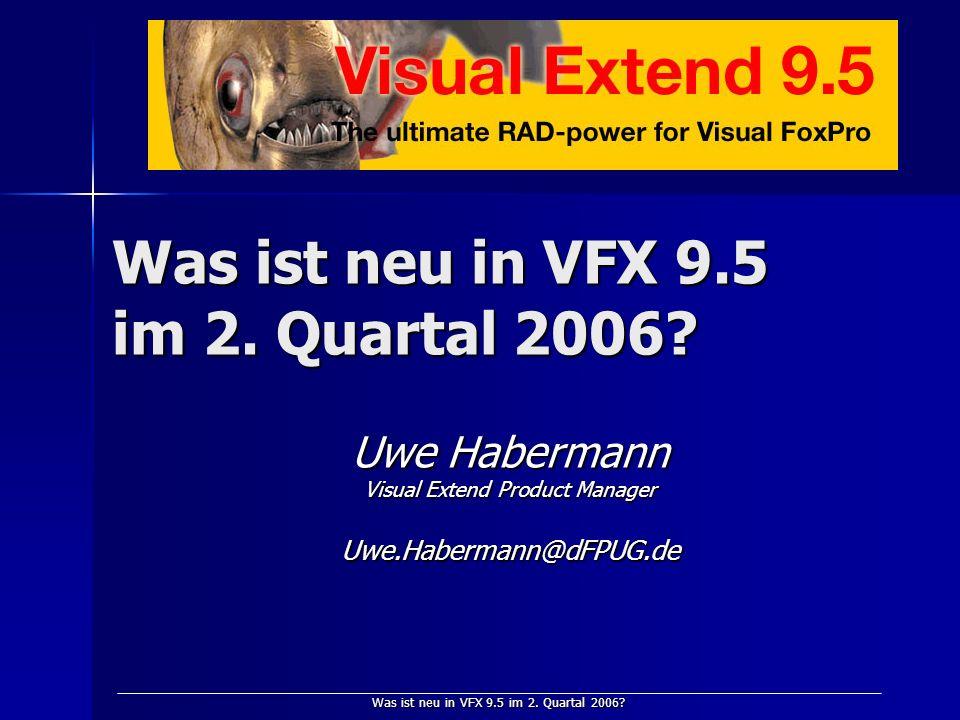 Was ist neu in VFX 9.5 im 2.Quartal 2006.