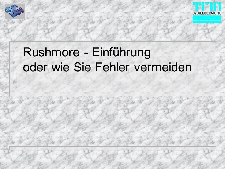 Rushmore - Einführung oder wie Sie Fehler vermeiden