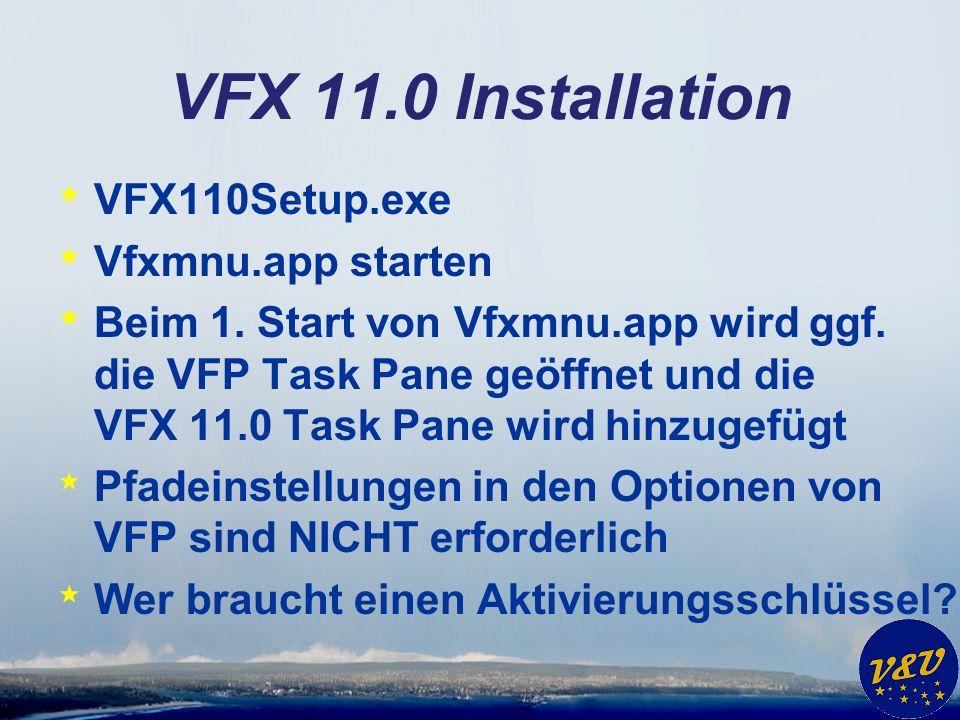 VFX 11.0 Installation * VFX110Setup.exe * Vfxmnu.app starten * Beim 1.