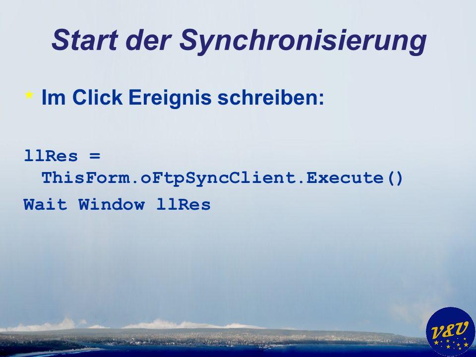 Start der Synchronisierung * Im Click Ereignis schreiben: llRes = ThisForm.oFtpSyncClient.Execute() Wait Window llRes