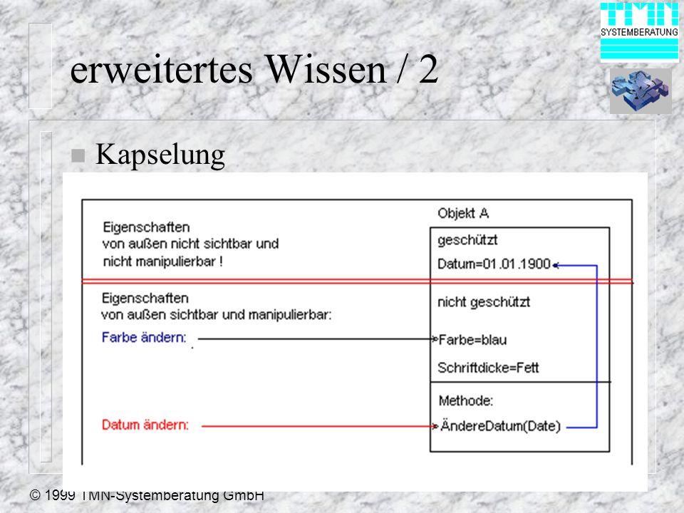 © 1999 TMN-Systemberatung GmbH erweitertes Wissen / 2 n Kapselung