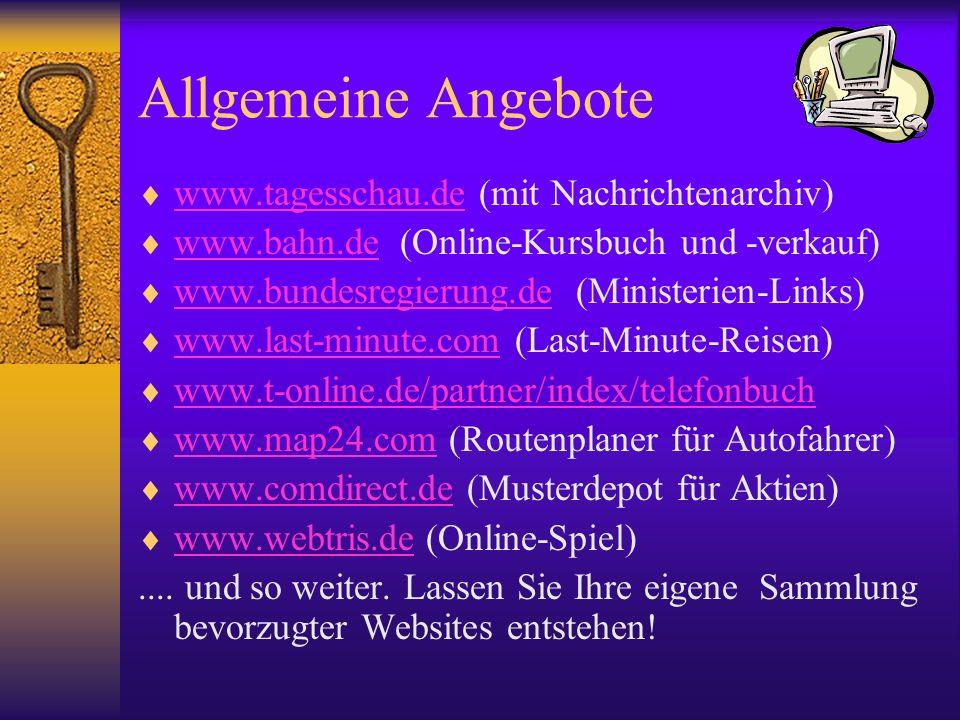 Allgemeine Angebote www.tagesschau.de (mit Nachrichtenarchiv) www.tagesschau.de www.bahn.de (Online-Kursbuch und -verkauf) www.bahn.de www.bundesregie