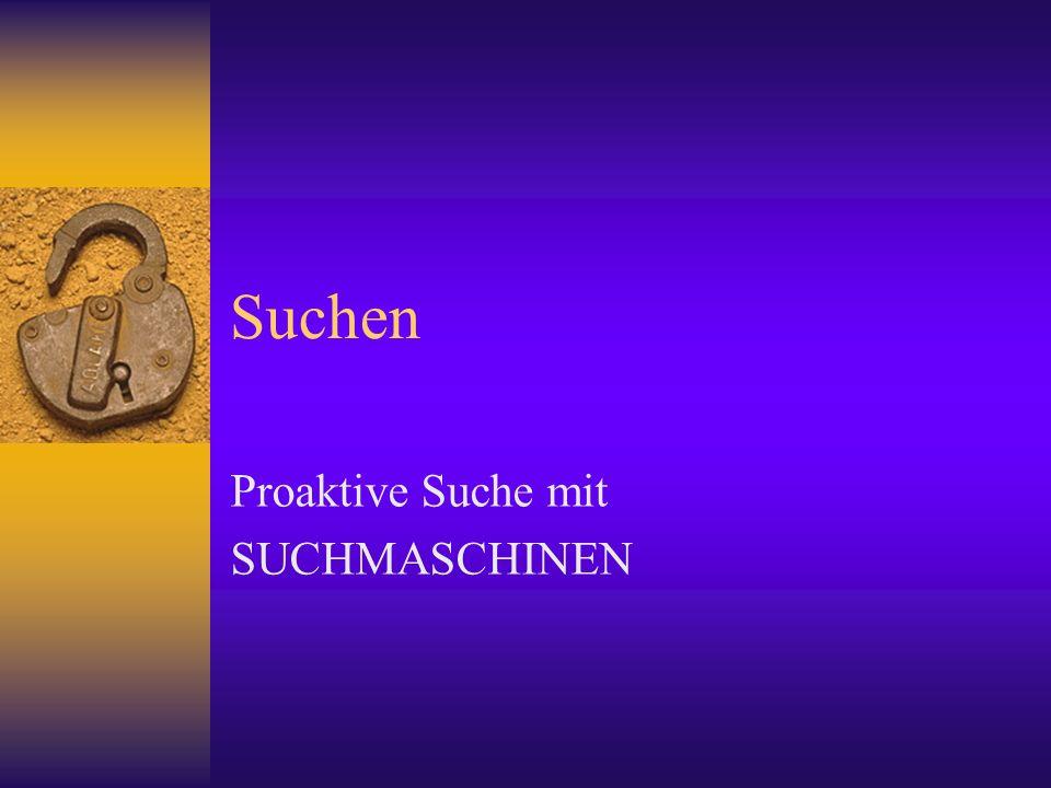 Suchen Proaktive Suche mit SUCHMASCHINEN