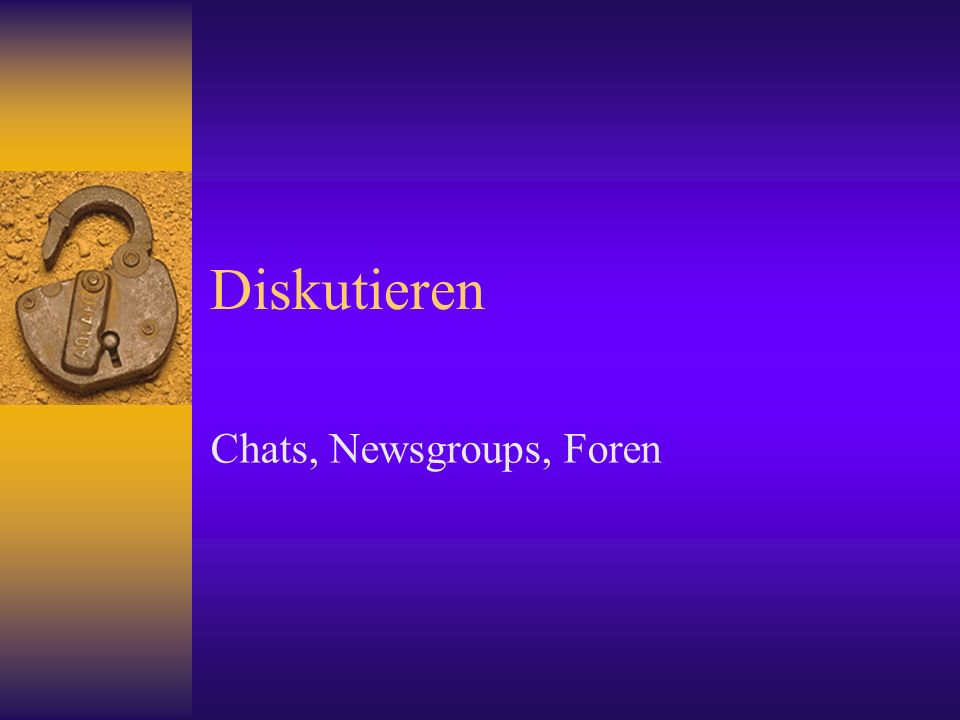 Diskutieren Chats, Newsgroups, Foren