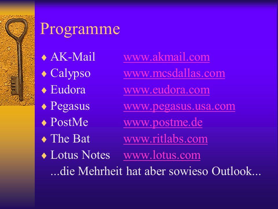 Programme AK-Mailwww.akmail.comwww.akmail.com Calypsowww.mcsdallas.comwww.mcsdallas.com Eudorawww.eudora.comwww.eudora.com Pegasuswww.pegasus.usa.comw