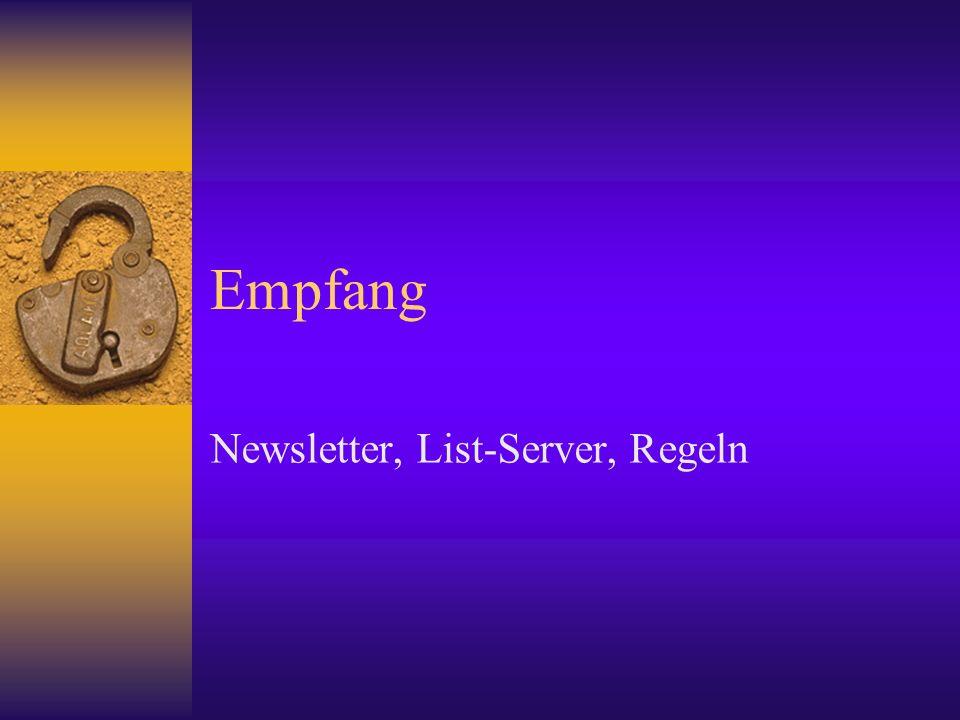Empfang Newsletter, List-Server, Regeln
