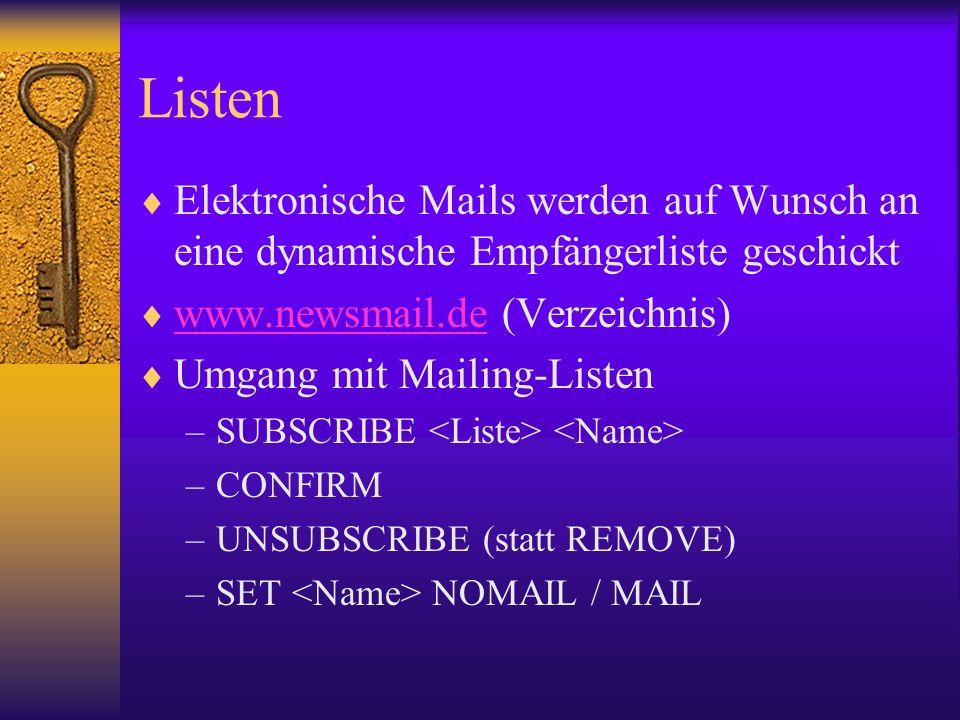 Listen Elektronische Mails werden auf Wunsch an eine dynamische Empfängerliste geschickt www.newsmail.de (Verzeichnis) www.newsmail.de Umgang mit Mail