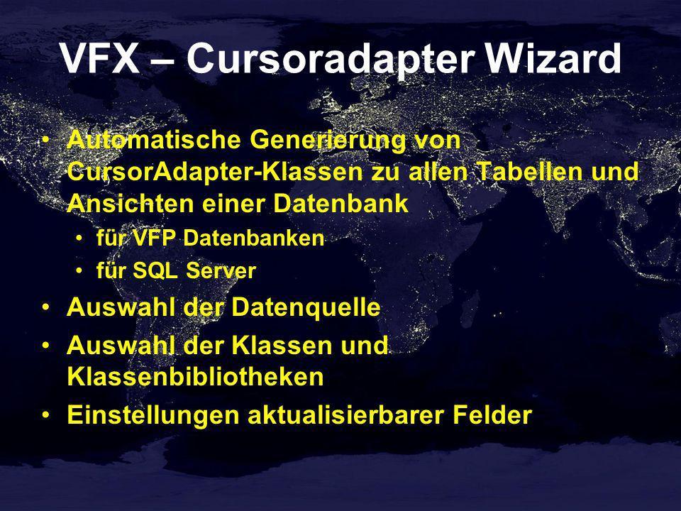 VFX – Cursoradapter Wizard Automatische Generierung von CursorAdapter-Klassen zu allen Tabellen und Ansichten einer Datenbank für VFP Datenbanken für