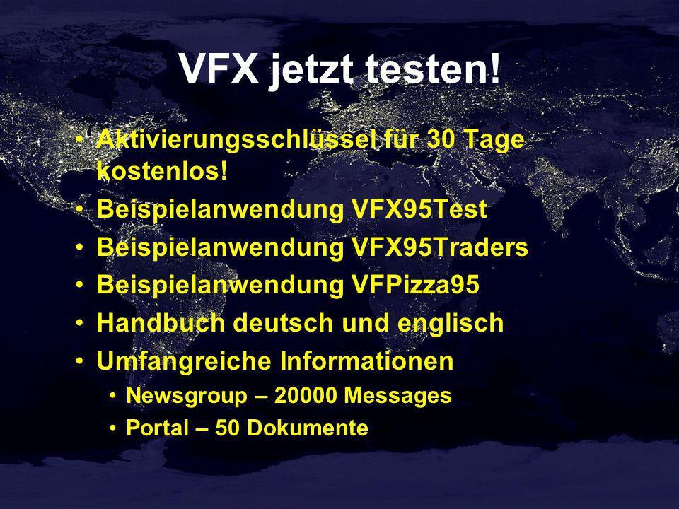 VFX jetzt testen! Aktivierungsschlüssel für 30 Tage kostenlos! Beispielanwendung VFX95Test Beispielanwendung VFX95Traders Beispielanwendung VFPizza95