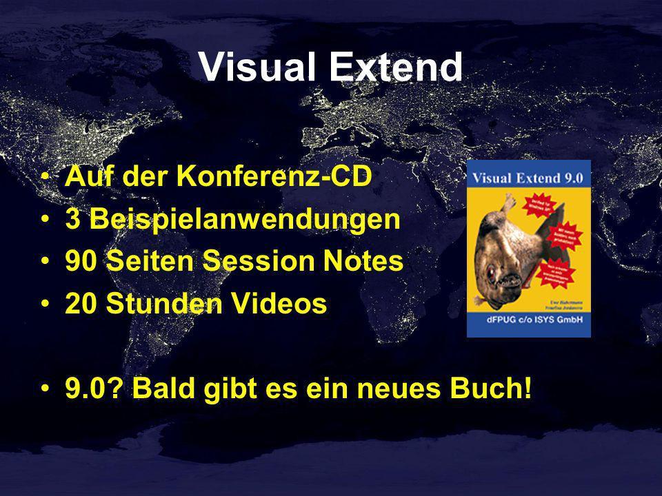 Visual Extend Auf der Konferenz-CD 3 Beispielanwendungen 90 Seiten Session Notes 20 Stunden Videos 9.0? Bald gibt es ein neues Buch!