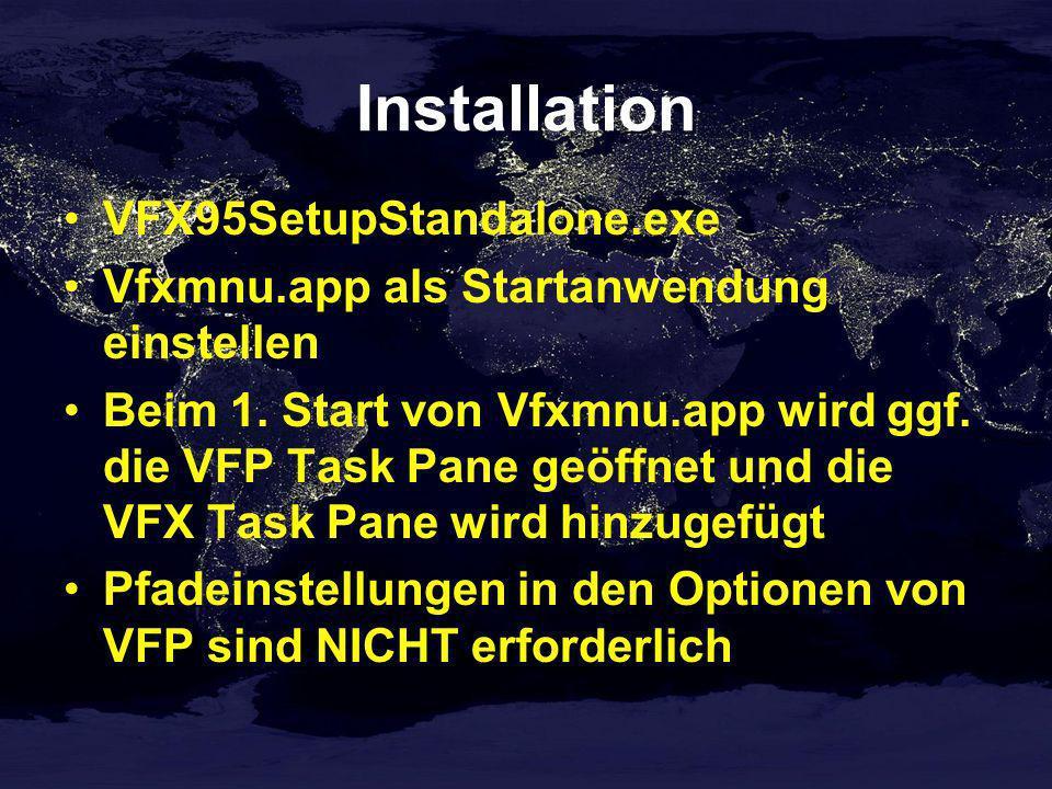 Installation VFX95SetupStandalone.exe Vfxmnu.app als Startanwendung einstellen Beim 1. Start von Vfxmnu.app wird ggf. die VFP Task Pane geöffnet und d