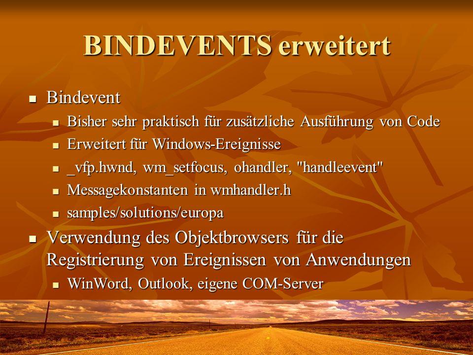 BINDEVENTS erweitert Bindevent Bindevent Bisher sehr praktisch für zusätzliche Ausführung von Code Bisher sehr praktisch für zusätzliche Ausführung vo