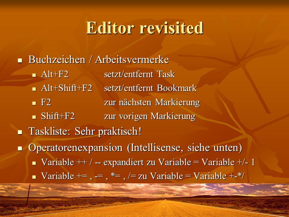 Editor revisited Buchzeichen / Arbeitsvermerke Buchzeichen / Arbeitsvermerke Alt+F2setzt/entfernt Task Alt+F2setzt/entfernt Task Alt+Shift+F2setzt/ent