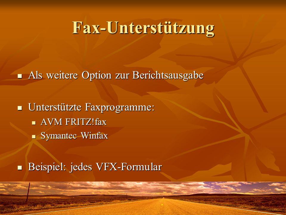 Fax-Unterstützung Als weitere Option zur Berichtsausgabe Als weitere Option zur Berichtsausgabe Unterstützte Faxprogramme: Unterstützte Faxprogramme:
