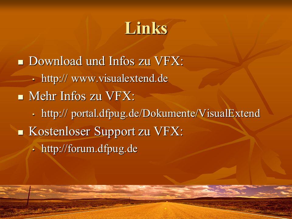 Links Download und Infos zu VFX: Download und Infos zu VFX: http:// www.visualextend.de http:// www.visualextend.de Mehr Infos zu VFX: Mehr Infos zu V