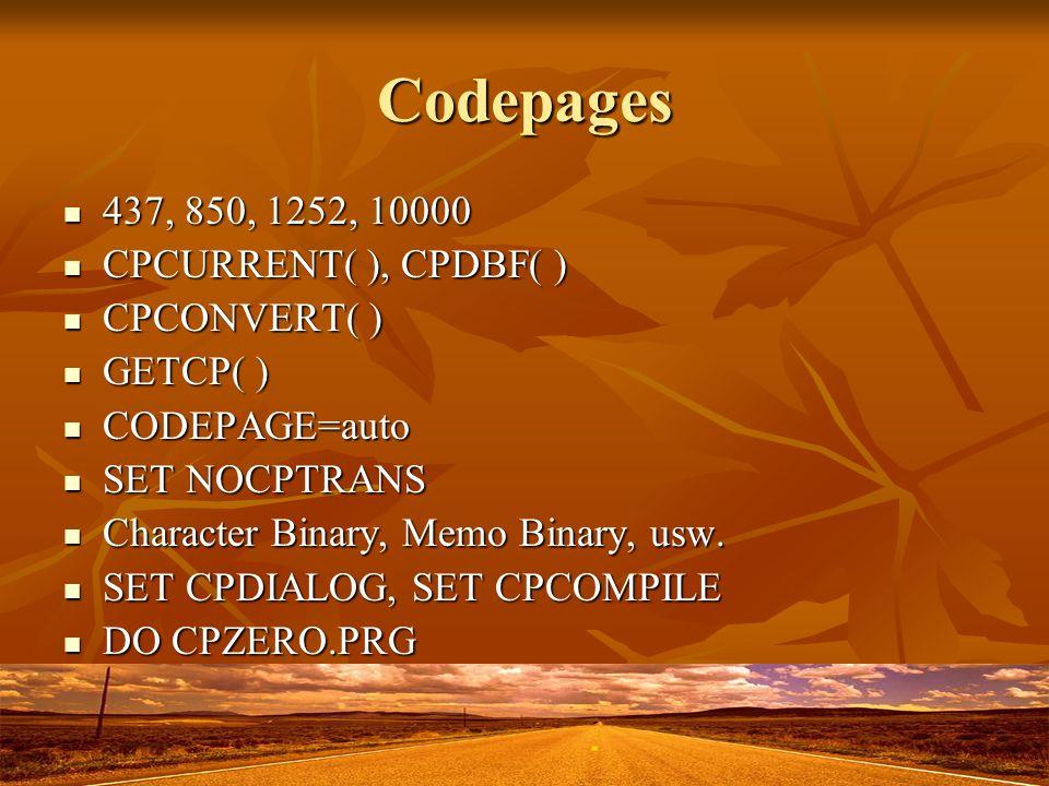 Codepages 437, 850, 1252, 10000 437, 850, 1252, 10000 CPCURRENT( ), CPDBF( ) CPCURRENT( ), CPDBF( ) CPCONVERT( ) CPCONVERT( ) GETCP( ) GETCP( ) CODEPA