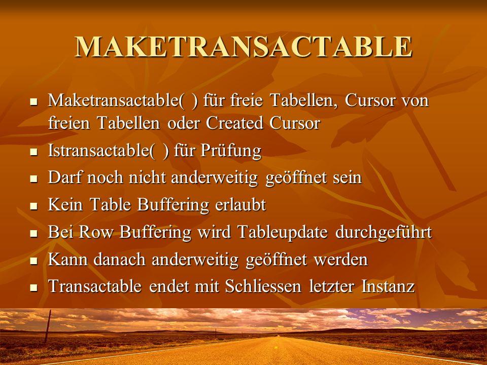 MAKETRANSACTABLE Maketransactable( ) für freie Tabellen, Cursor von freien Tabellen oder Created Cursor Maketransactable( ) für freie Tabellen, Cursor