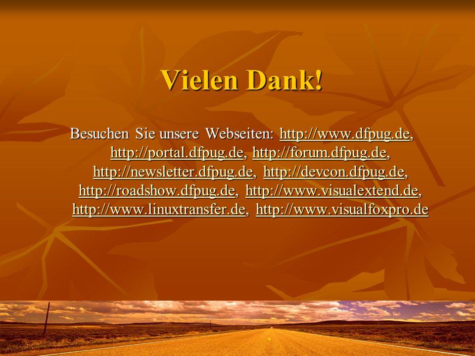 Vielen Dank! Besuchen Sie unsere Webseiten: http://www.dfpug.de, http://portal.dfpug.de, http://forum.dfpug.de, http://newsletter.dfpug.de, http://dev