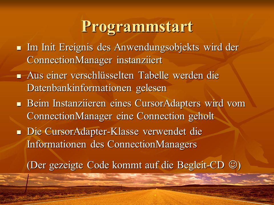 Programmstart Im Init Ereignis des Anwendungsobjekts wird der ConnectionManager instanziiert Im Init Ereignis des Anwendungsobjekts wird der Connectio