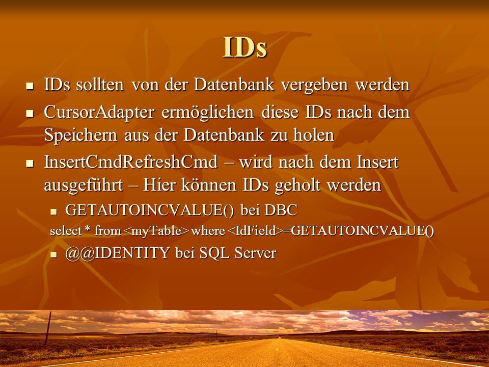 IDs IDs sollten von der Datenbank vergeben werden IDs sollten von der Datenbank vergeben werden CursorAdapter ermöglichen diese IDs nach dem Speichern