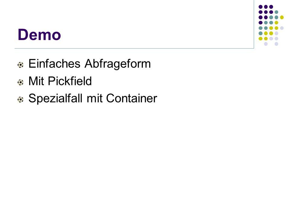 Demo Einfaches Abfrageform Mit Pickfield Spezialfall mit Container