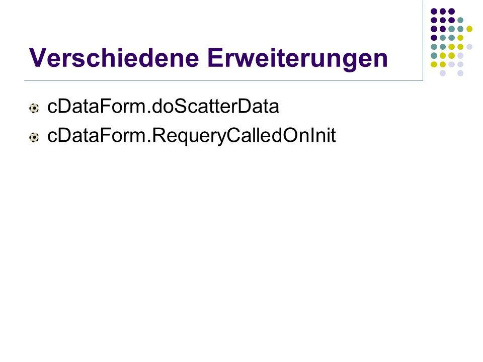 Verschiedene Erweiterungen cDataForm.doScatterData cDataForm.RequeryCalledOnInit