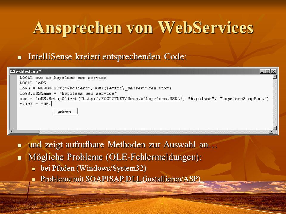 Ansprechen von WebServices IntelliSense kreiert entsprechenden Code: IntelliSense kreiert entsprechenden Code: und zeigt aufrufbare Methoden zur Auswa