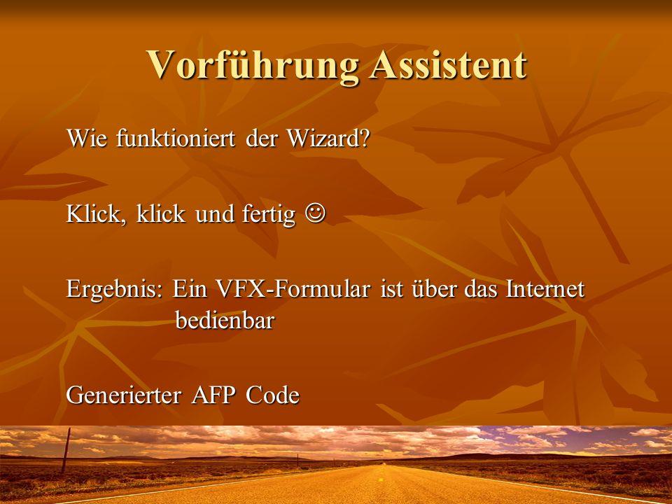 Vorführung Assistent Wie funktioniert der Wizard? Klick, klick und fertig Klick, klick und fertig Ergebnis: Ein VFX-Formular ist über das Internet bed