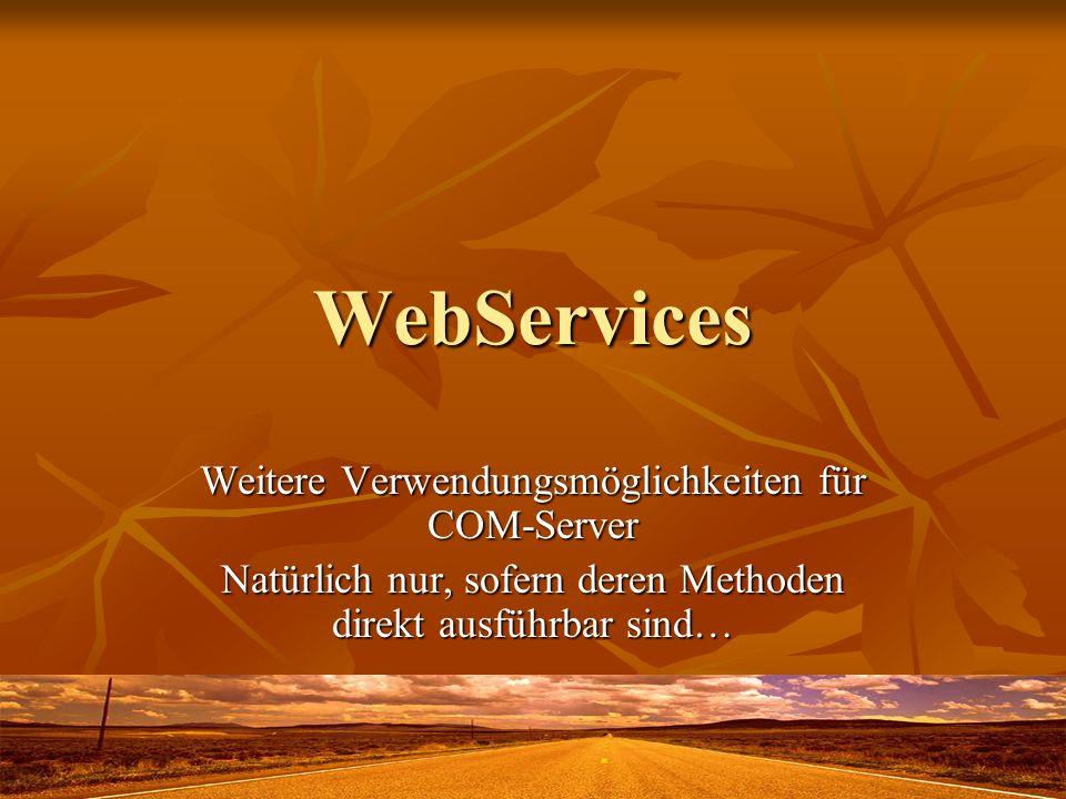WebService-Erstellung Ab VFP 7.0 mit SOAP-Toolkit 2.0 Ab VFP 7.0 mit SOAP-Toolkit 2.0 Mittlerweile SOAP-Toolkit 3.0 Mittlerweile SOAP-Toolkit 3.0 Erstellungsoption: Multi-Threaded COM-Server Erstellungsoption: Multi-Threaded COM-Server Mind.
