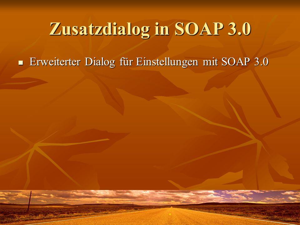 Zusatzdialog in SOAP 3.0 Erweiterter Dialog für Einstellungen mit SOAP 3.0 Erweiterter Dialog für Einstellungen mit SOAP 3.0