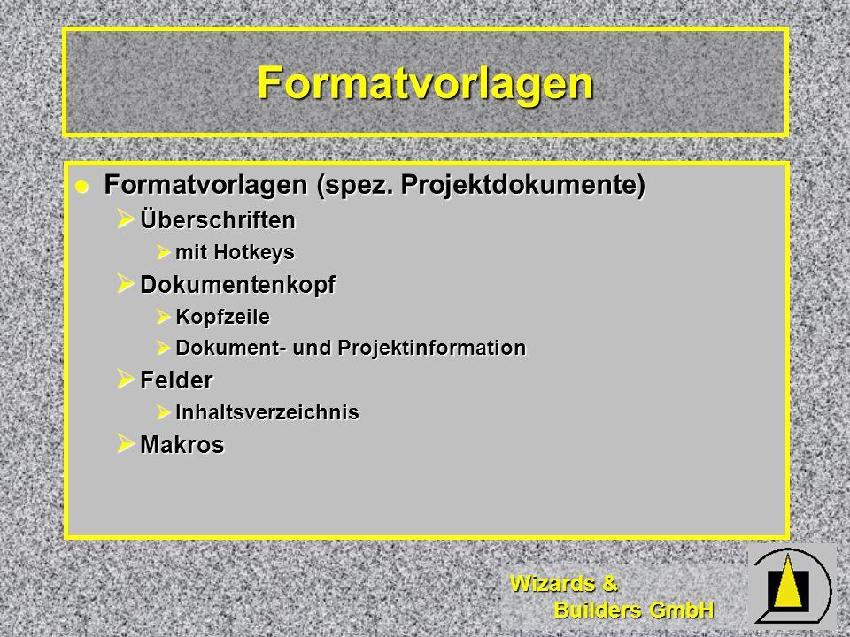Wizards & Builders GmbH Formatvorlagen Formatvorlagen (spez. Projektdokumente) Formatvorlagen (spez. Projektdokumente) Überschriften Überschriften mit