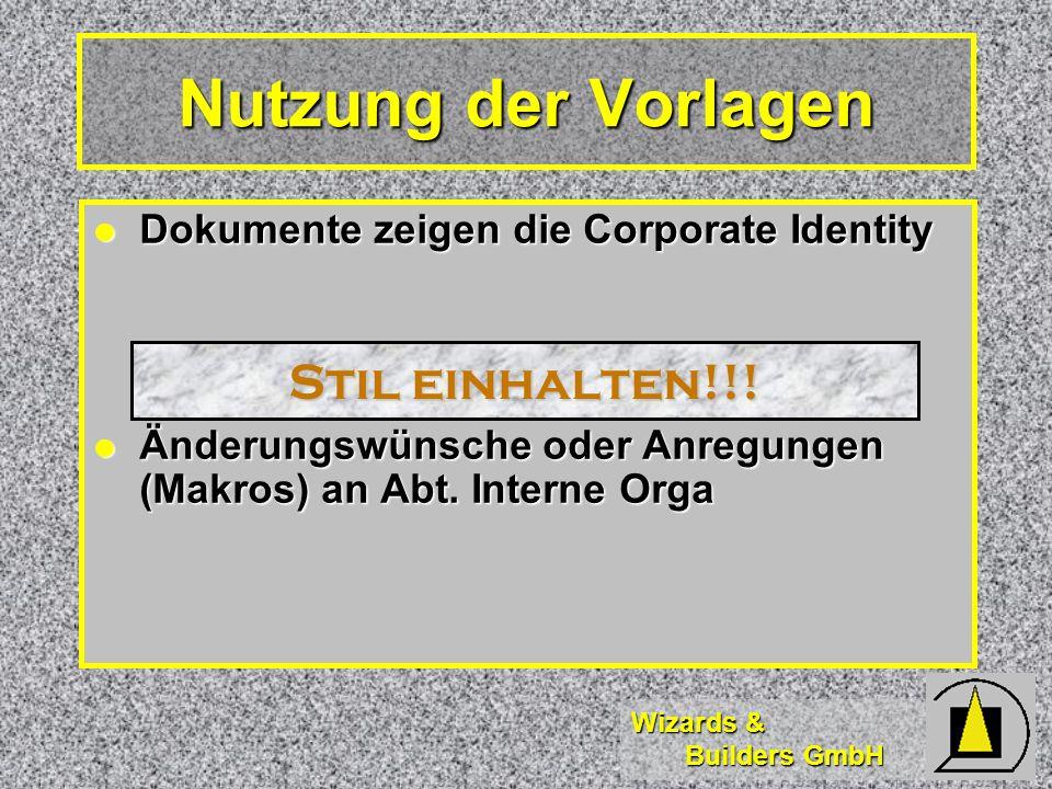 Wizards & Builders GmbH Dokumente zeigen die Corporate Identity Dokumente zeigen die Corporate Identity Änderungswünsche oder Anregungen (Makros) an A
