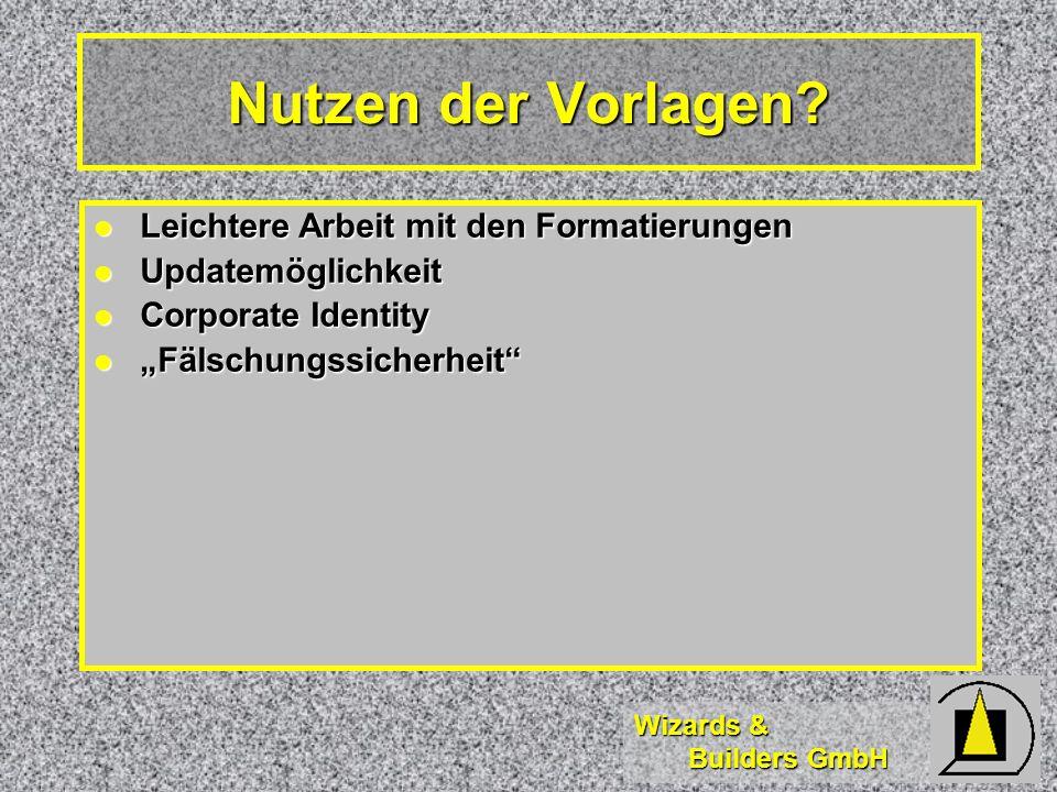 Wizards & Builders GmbH Projektbögen Projektbögen V01V-001 Formatvorlage Projektbögen.dot V01V-001 Formatvorlage Projektbögen.dot Briefe Briefe V02V-001 Formatvorlage Brief.DOT V02V-001 Formatvorlage Brief.DOT (Verträge) (Verträge) V03V-001 Verträge.dot V03V-001 Verträge.dot Formatvorlagen